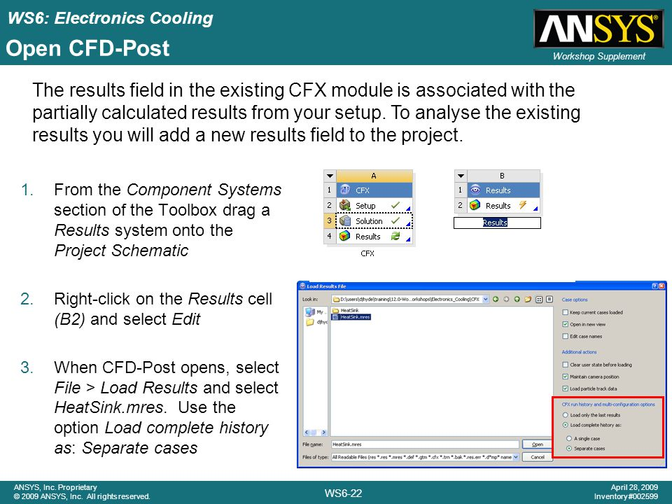 WS6: Electronics Cooling WS6-22 ANSYS, Inc.Proprietary © 2009 ANSYS, Inc.