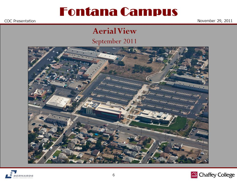 Fontana Campus 6 COC Presentation November 29, 2011 Aerial View September 2011