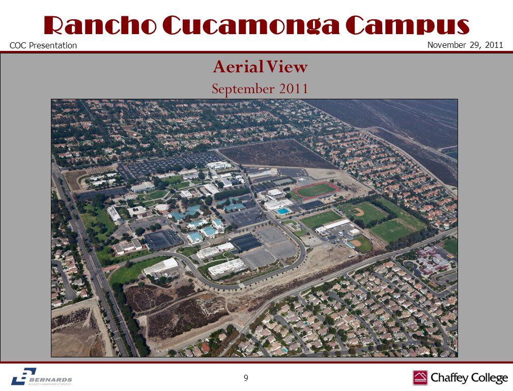 Rancho Cucamonga Campus Aerial View September 2011 9 COC Presentation November 29, 2011