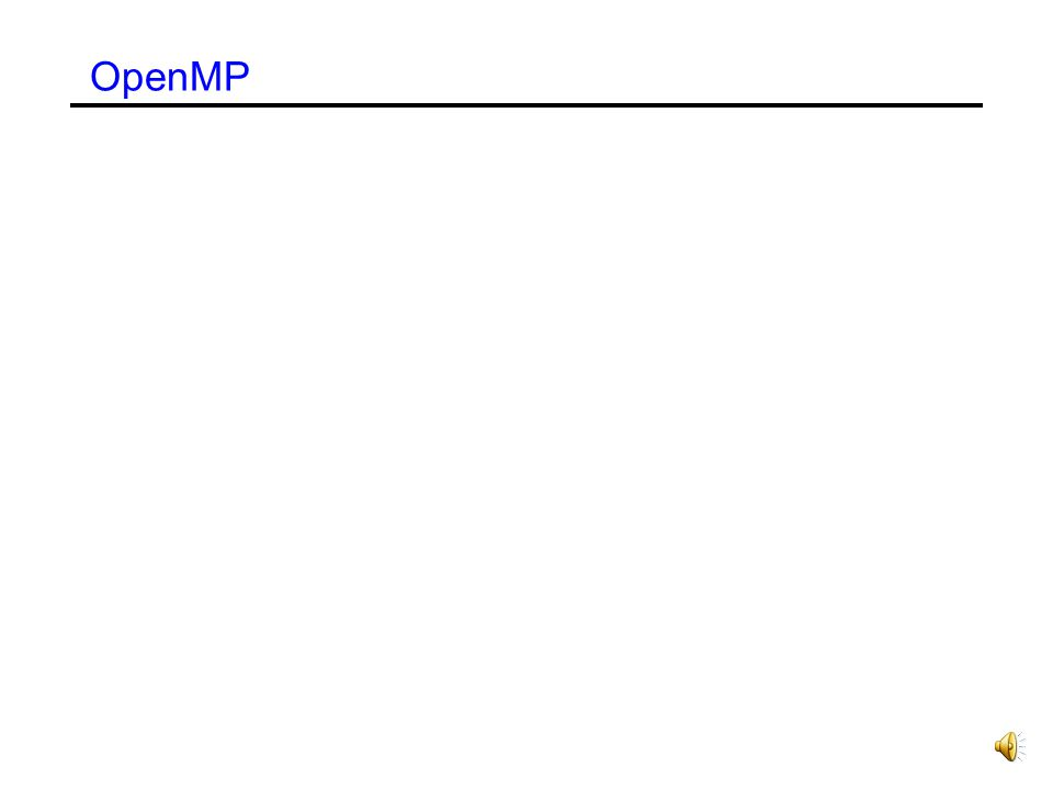 Example: Dynamic Scheduling main(){ int i, a[1000]; #pragma omp parallel { #pragma omp for schedule(dynamic, 4) for (int i=0; i<1000;i++) a[i] = omp_get_thread_num(); #pragma omp for schedule(guided) for (int i=0; i<1000;i++) a[i] = omp_get_thread_num(); }