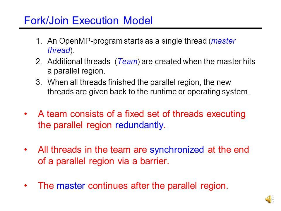 Other Copyprivate Example float read_next( ) { float * tmp; float return_val; #pragma omp single copyprivate(tmp) { tmp = (float *) malloc(sizeof(float)); } #pragma omp master { get_float( tmp ); } #pragma omp barrier return_val = *tmp; #pragma omp barrier #pragma omp single { free(tmp); } return return_val; }