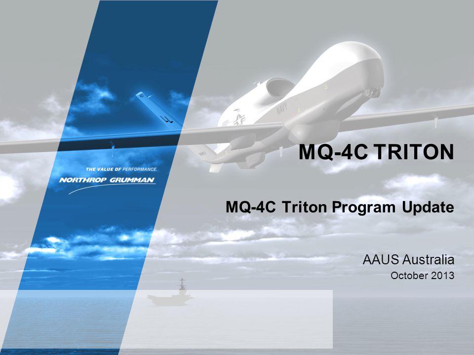 MQ-4C TRITON AAUS Australia October 2013 MQ-4C Triton Program Update