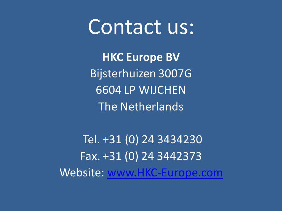 Contact us: HKC Europe BV Bijsterhuizen 3007G 6604 LP WIJCHEN The Netherlands Tel. +31 (0) 24 3434230 Fax. +31 (0) 24 3442373 Website: www.HKC-Europe.