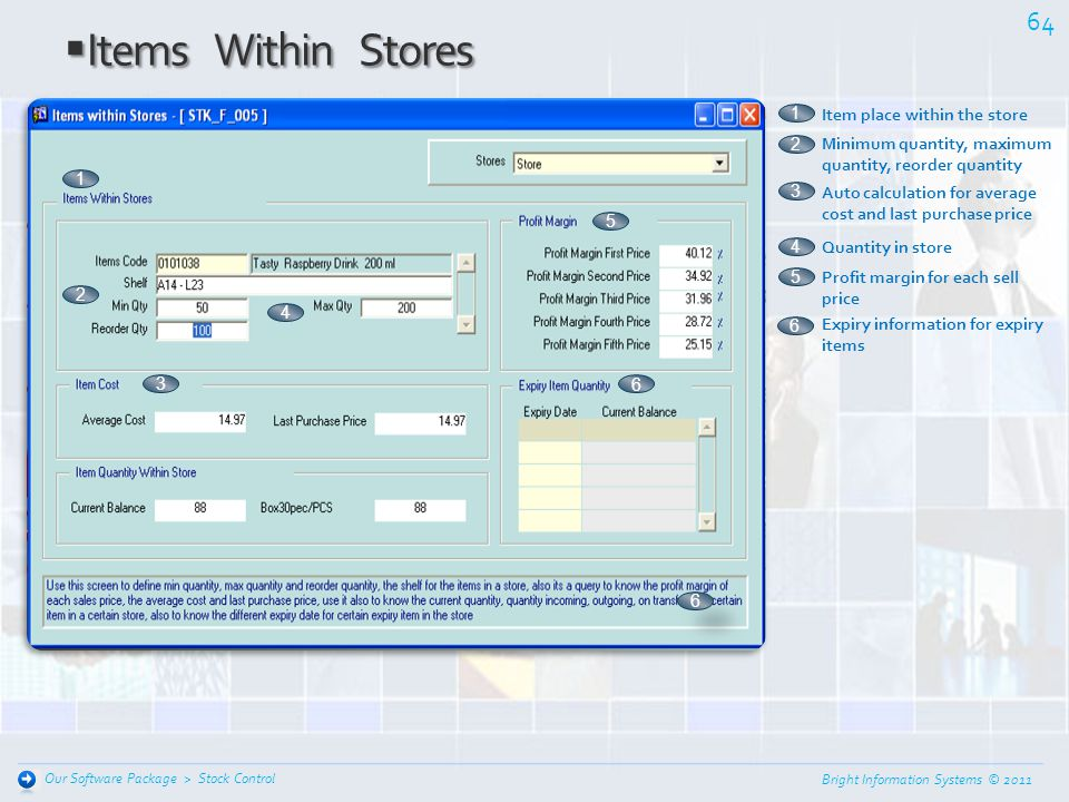 Bright Information Systems © 2011 63 Stock Control Our Software Package > Items Definition Items Definition 1 Different items categories 2 Different u