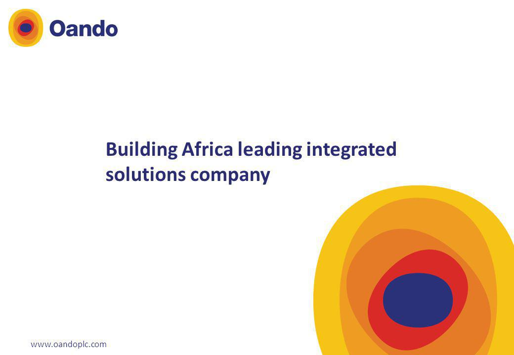 Oando Workbook1 Building Africa leading integrated solutions company www.oandoplc.com