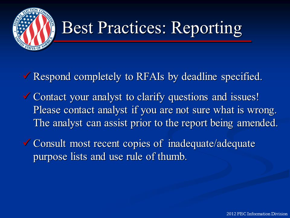 2012 FEC Information Division Respond completely to RFAIs by deadline specified.