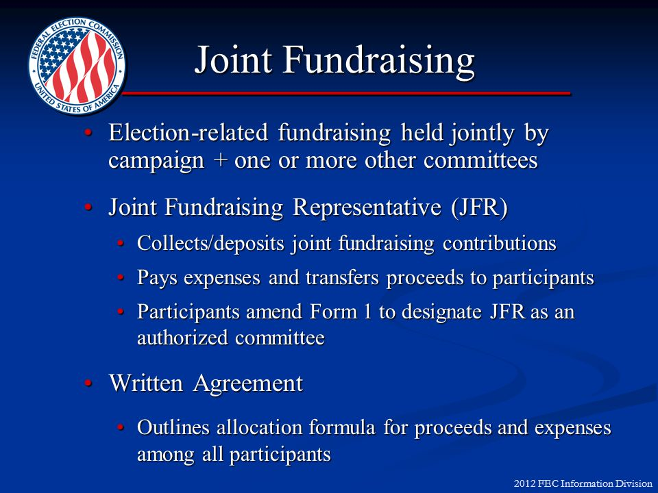 2012 FEC Information Division Joint Fundraising Election-related fundraising held jointly by campaign + one or more other committeesElection-related f
