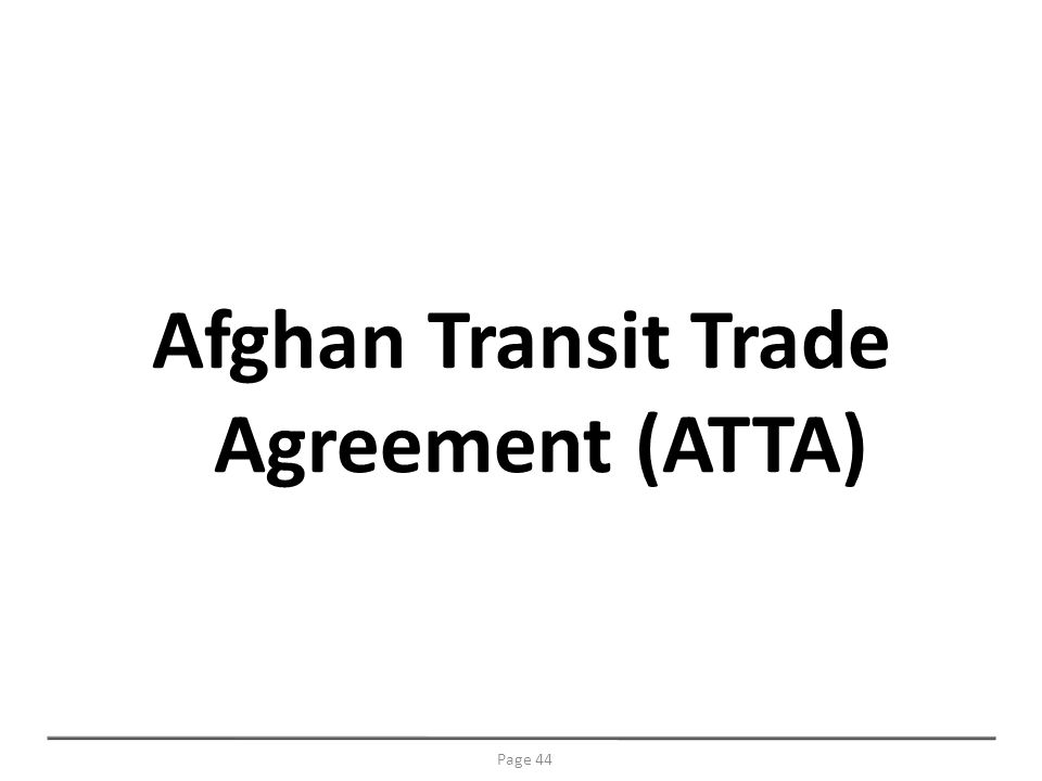 Afghan Transit Trade Agreement (ATTA) Page 44