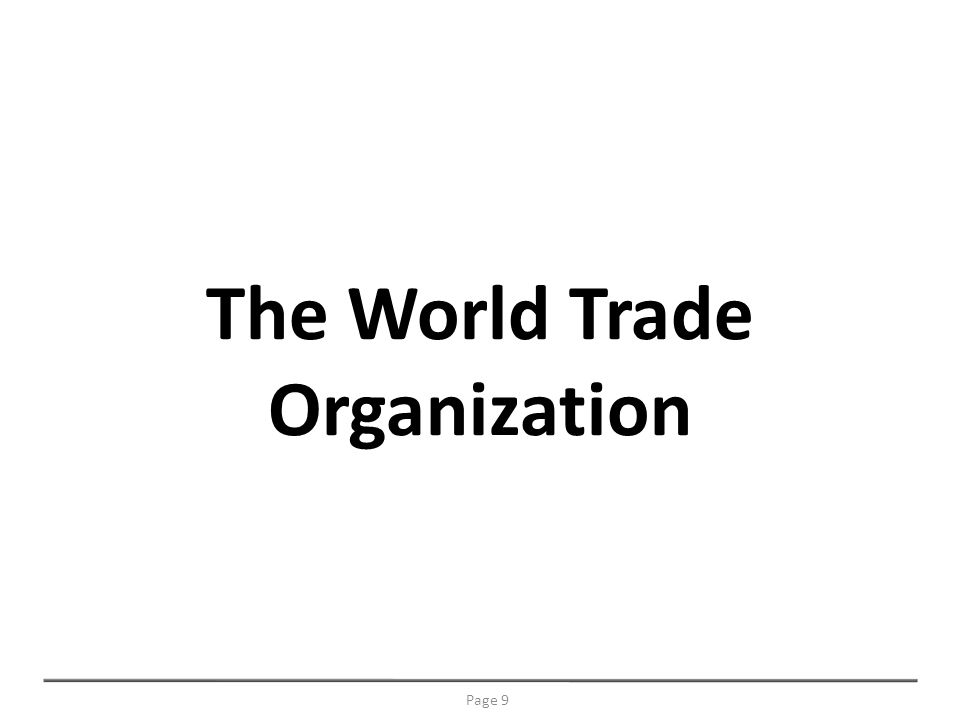 The World Trade Organization Page 9