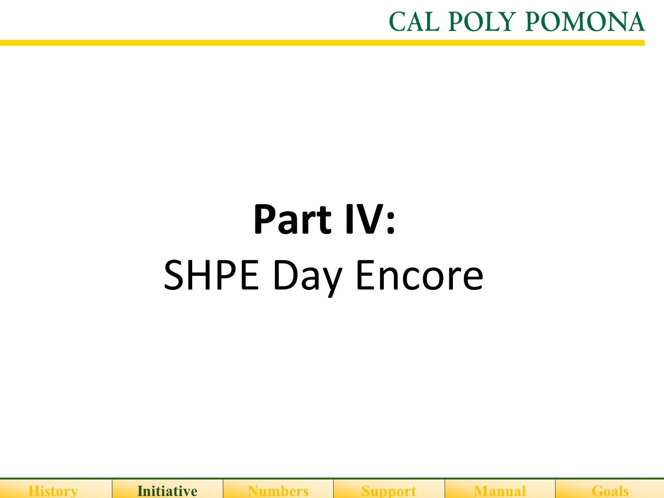 Part IV: SHPE Day Encore HistoryInitiativeNumbersSupportGoalsManual