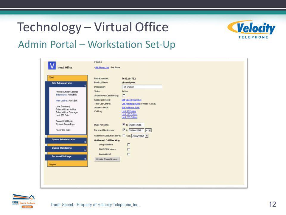12 Technology – Virtual Office Admin Portal – Workstation Set-Up Trade Secret - Property of Velocity Telephone, Inc.