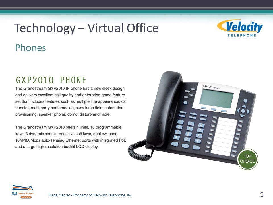 5 Technology – Virtual Office Phones Trade Secret - Property of Velocity Telephone, Inc.