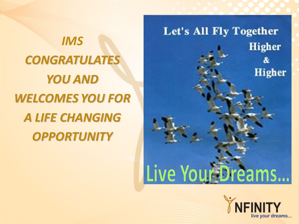 IMSCONGRATULATES YOU AND WELCOMES YOU FOR A LIFE CHANGING OPPORTUNITY