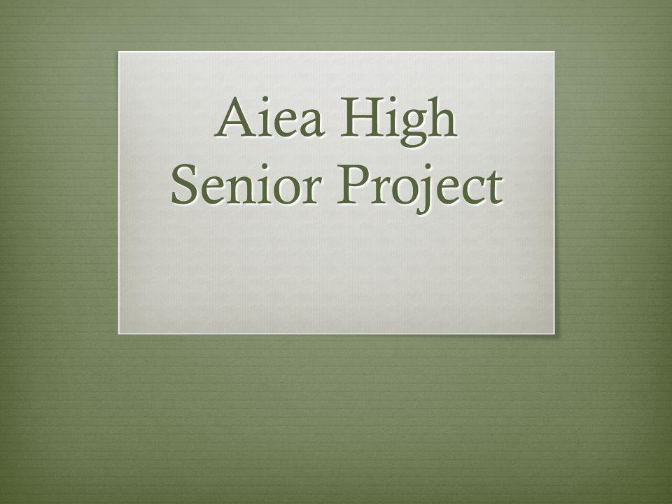 Aiea High Senior Project