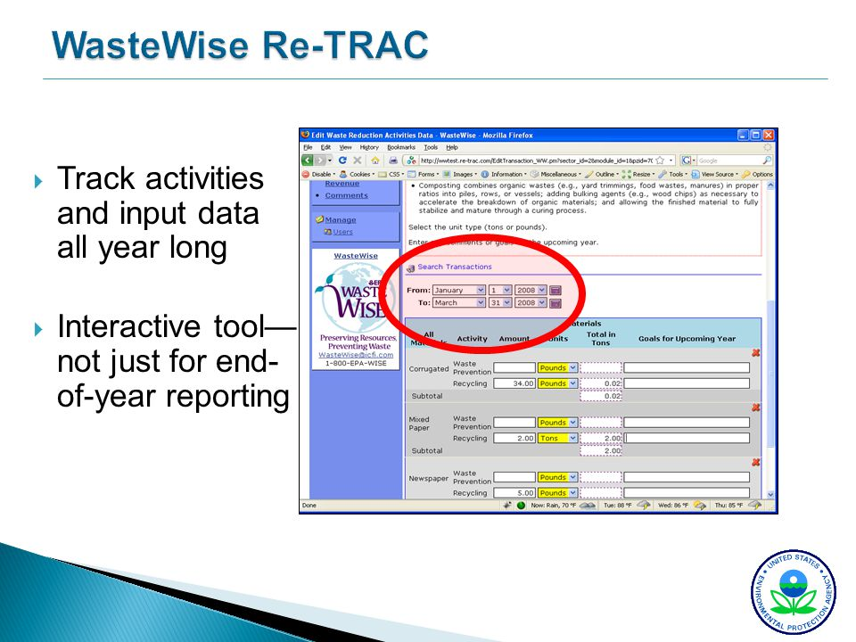 WasteWise Re-TRAC Track activities and input data all year long Interactive tool not just for end- of-year reporting