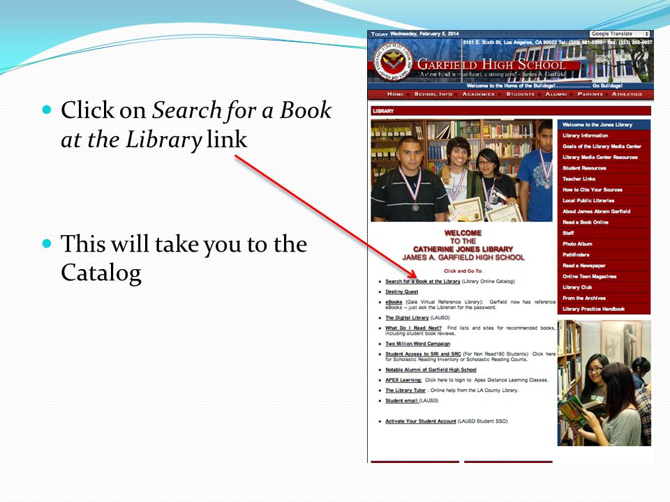 Click on Search for a Book at the Library link This will take you to the Catalog