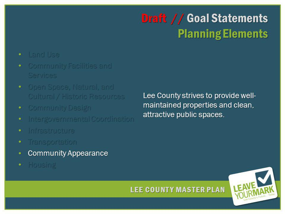 LEE COUNTY MASTER PLAN Draft // Goal Statements Planning Elements Draft // Goal Statements Planning Elements Land UseLand Use Community Facilities and
