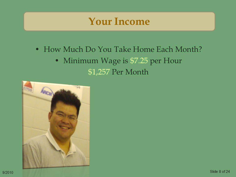 Slide 8 of 24 9/2010 Your Income