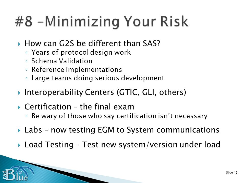 Slide 16 How can G2S be different than SAS.