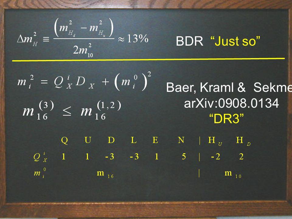BDR Just so Baer, Kraml & Sekmen arXiv:0908.0134 DR3