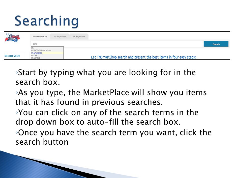 Start by typing what you are looking for in the search box. As you type, the MarketPlace will show you items that it has found in previous searches. Y