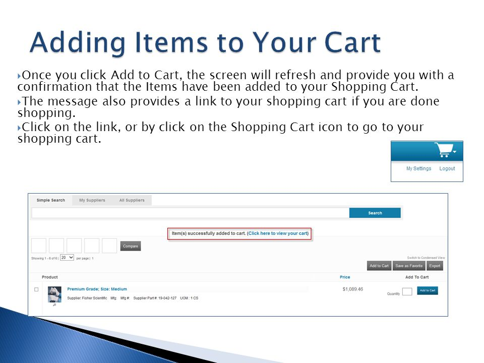 Once you click Add to Cart, the screen will refresh and provide you with a confirmation that the Items have been added to your Shopping Cart. The mess
