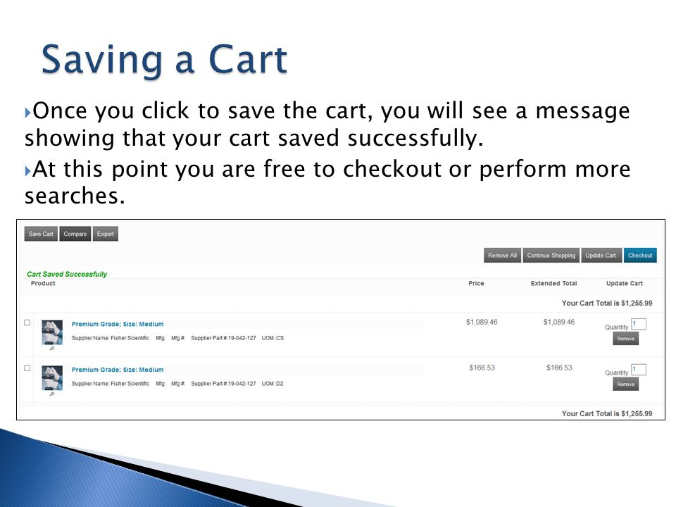 Once you click to save the cart, you will see a message showing that your cart saved successfully. At this point you are free to checkout or perform m