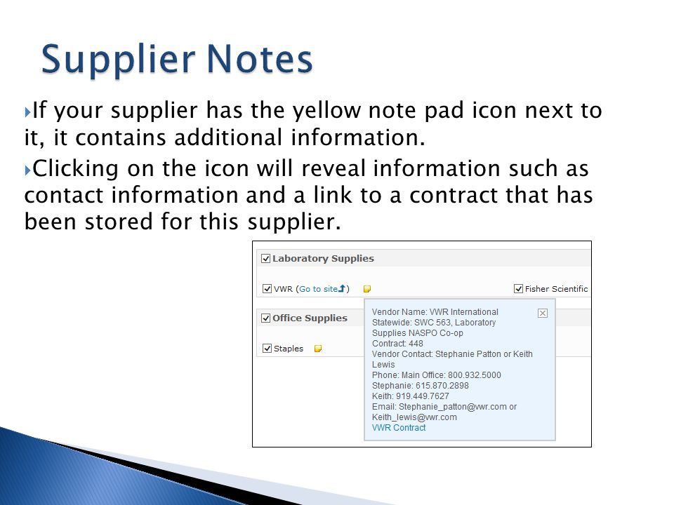 If your supplier has the yellow note pad icon next to it, it contains additional information. Clicking on the icon will reveal information such as con