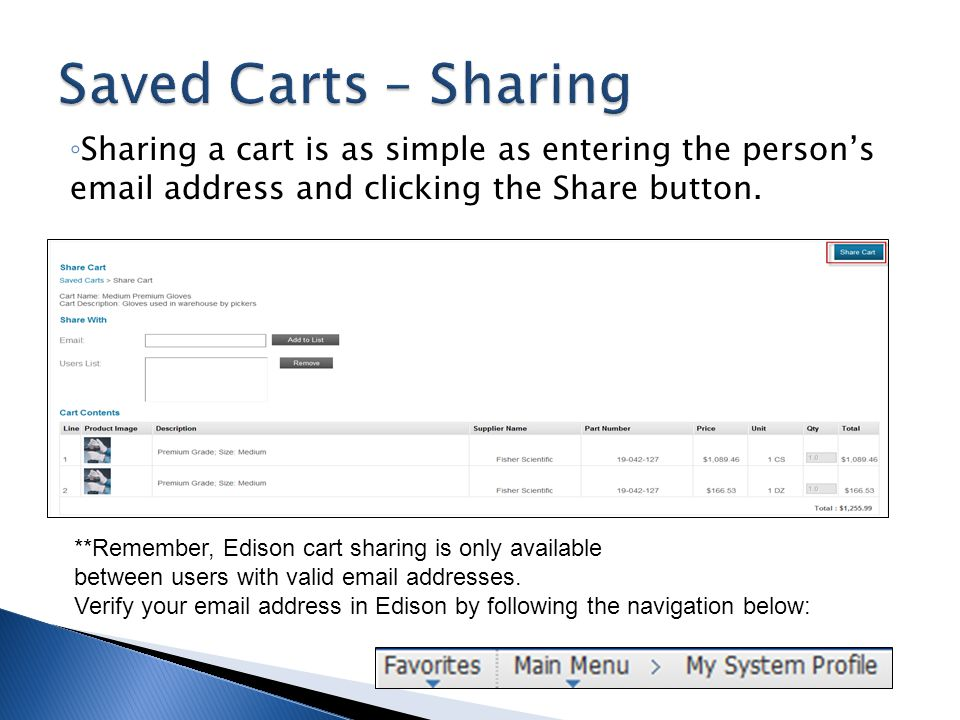 Sharing a cart is as simple as entering the persons email address and clicking the Share button. **Remember, Edison cart sharing is only available bet