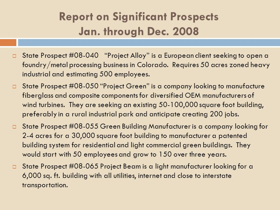 State Prospect #08-040 Project Alloy is a European client seeking to open a foundry/metal processing business in Colorado.