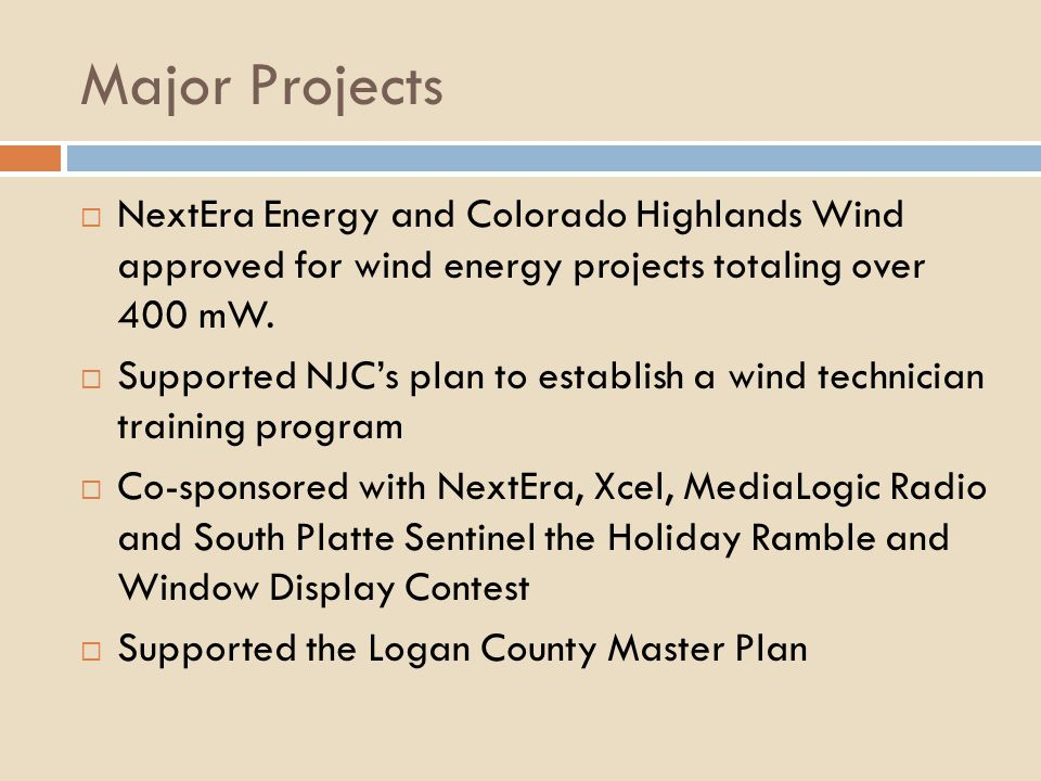 Major Projects NextEra Energy and Colorado Highlands Wind approved for wind energy projects totaling over 400 mW.