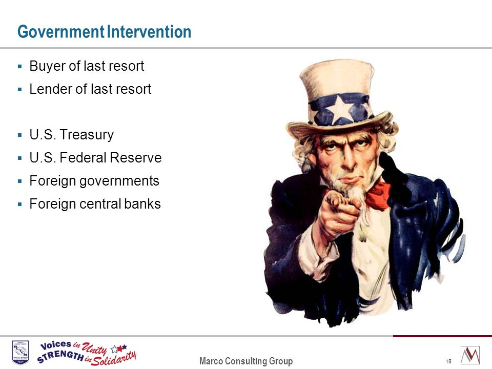Marco Consulting Group 18 Government Intervention Buyer of last resort Lender of last resort U.S.