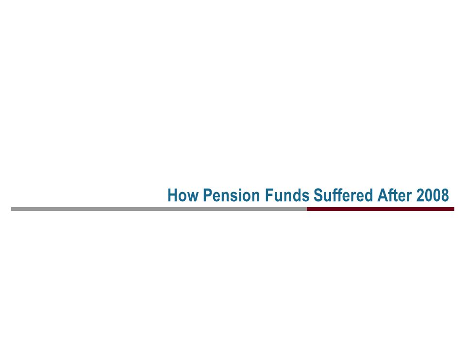 How Pension Funds Suffered After 2008
