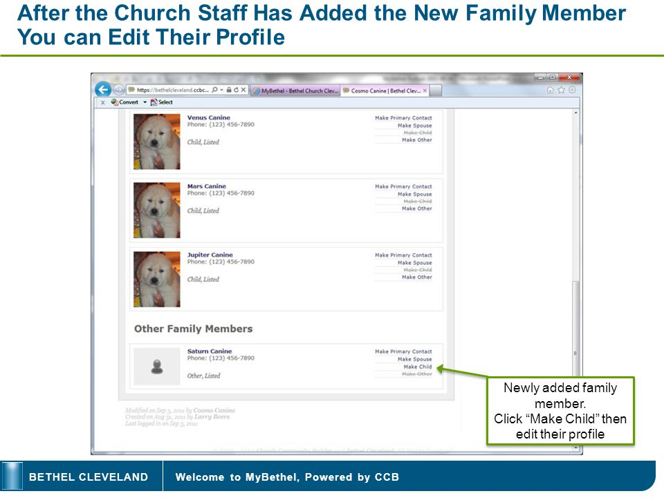 Welcome to MyBethel, Powered by CCBBETHEL CLEVELAND After the Church Staff Has Added the New Family Member You can Edit Their Profile Newly added family member.
