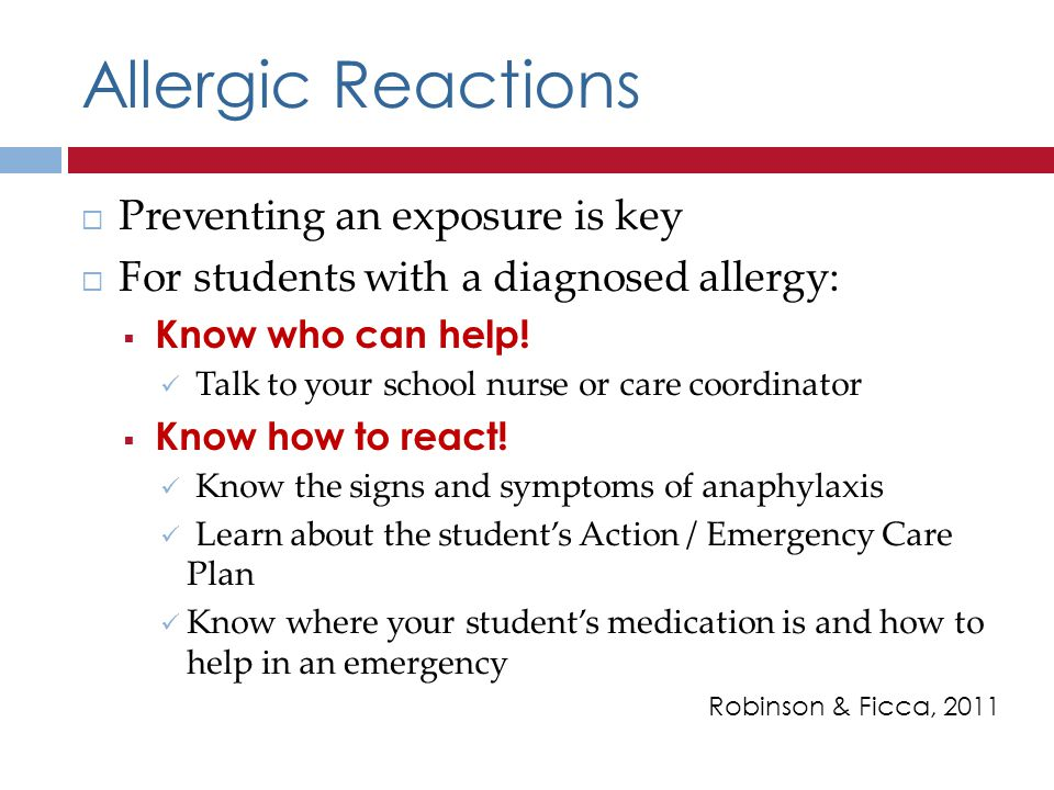 Allergic Reactions Preventing an exposure is key For students with a diagnosed allergy: Know who can help.