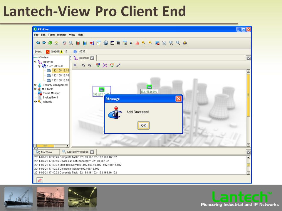 Lantech Pioneering Industrial and IP Networks TM Lantech-View Pro Client End