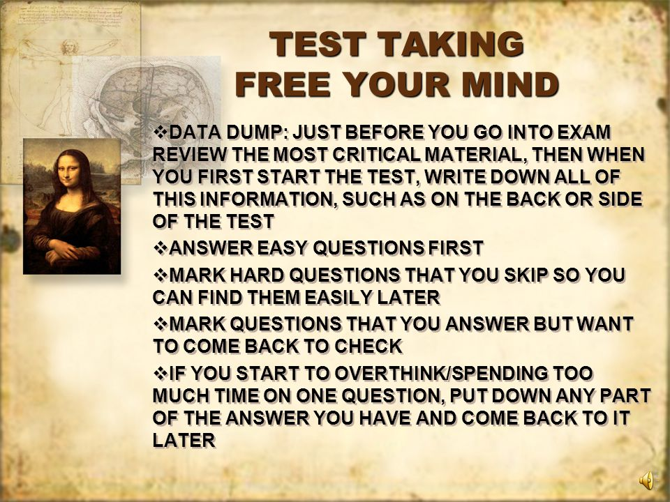 TEST PREPARATION GO TO TEST REVIEW SESSIONS STUDY WITH OTHERS HELPING OTHERS TO LEARN HELPS YOU LEARN LOOK AT OLD EXAMS IF AVAILABLE TALK TO STUDENTS WHO HAD TEACHER BEFORE STUDY NOTES & BOOK AT LEAST TWO TIMES TWO DAYS BEFORE AND DAY BEFORE KNOW HOW YOUR TEACHER TESTS FIRST EXAM HIGHLIGHTS HOW TEACHER TESTS, SUCH AS MULTIPLE CHOICE, ESSAYS, DATES, DETAILS, FROM THE BOOK OR FROM NOTES WHICH HELPS WITH DETERMINING HOW TO STUDY IN THE FUTURE READ THE TEST INSTRUCTIONS CAREFULLY CHECK THE ENTIRE TEST OVER BEFORE STARTING GO TO TEST REVIEW SESSIONS STUDY WITH OTHERS HELPING OTHERS TO LEARN HELPS YOU LEARN LOOK AT OLD EXAMS IF AVAILABLE TALK TO STUDENTS WHO HAD TEACHER BEFORE STUDY NOTES & BOOK AT LEAST TWO TIMES TWO DAYS BEFORE AND DAY BEFORE KNOW HOW YOUR TEACHER TESTS FIRST EXAM HIGHLIGHTS HOW TEACHER TESTS, SUCH AS MULTIPLE CHOICE, ESSAYS, DATES, DETAILS, FROM THE BOOK OR FROM NOTES WHICH HELPS WITH DETERMINING HOW TO STUDY IN THE FUTURE READ THE TEST INSTRUCTIONS CAREFULLY CHECK THE ENTIRE TEST OVER BEFORE STARTING