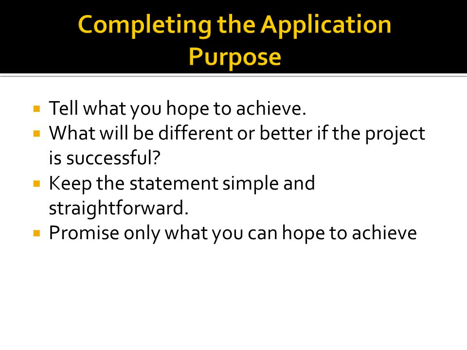 Tell what you hope to achieve. What will be different or better if the project is successful.