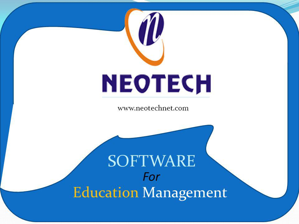 Www.neotechnet.com www.neotechnet.com Education Management SOFTWARE For