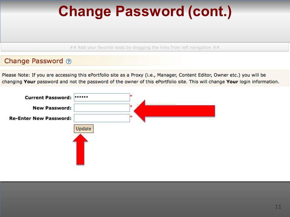 11 Change Password (cont.) 11