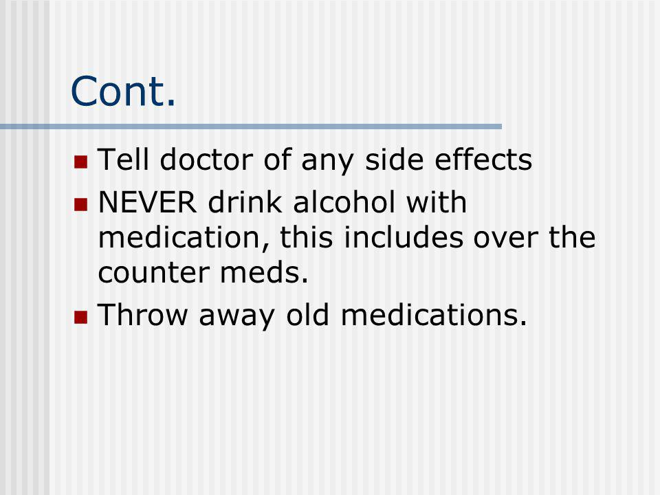 USING MEDICATION CORRECTLY Tell doctor of any medicine you are taking Tell doctor of any drugs taken within 24hr. Ask how medicine should affect you S