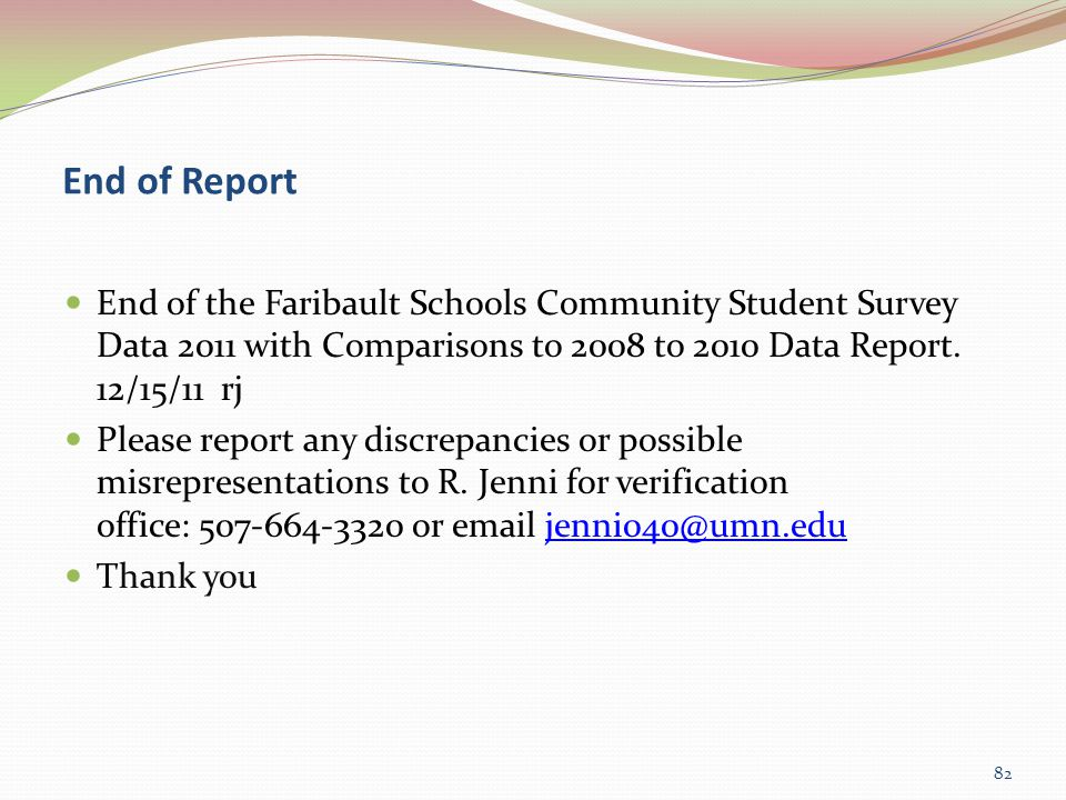 End of Report 82 End of the Faribault Schools Community Student Survey Data 2011 with Comparisons to 2008 to 2010 Data Report.