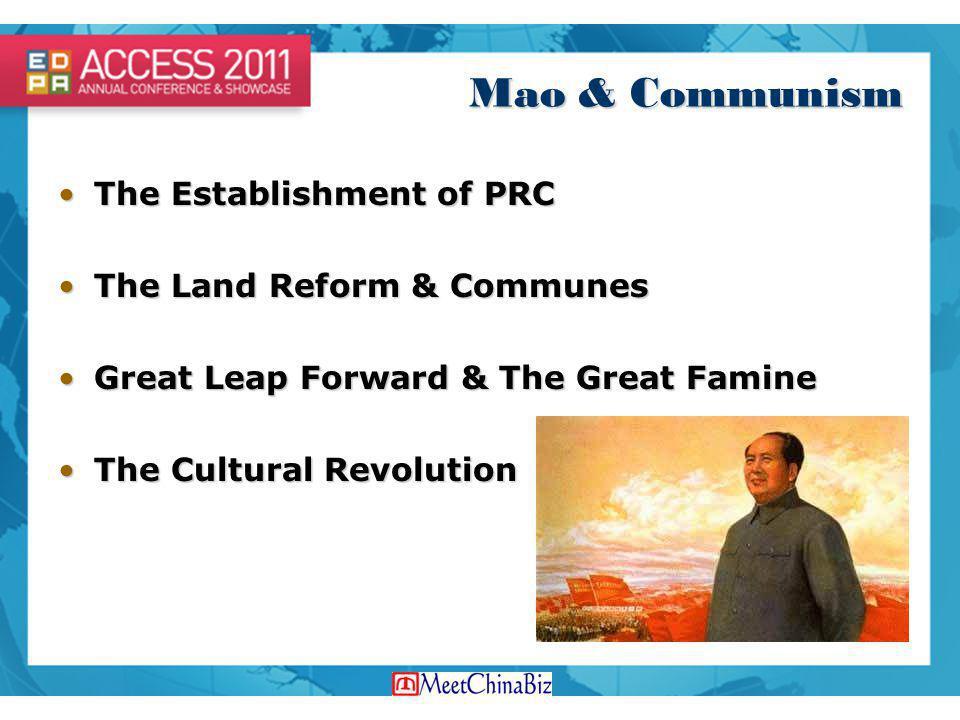 Mao & Communism The Establishment of PRCThe Establishment of PRC The Land Reform & CommunesThe Land Reform & Communes Great Leap Forward & The Great F