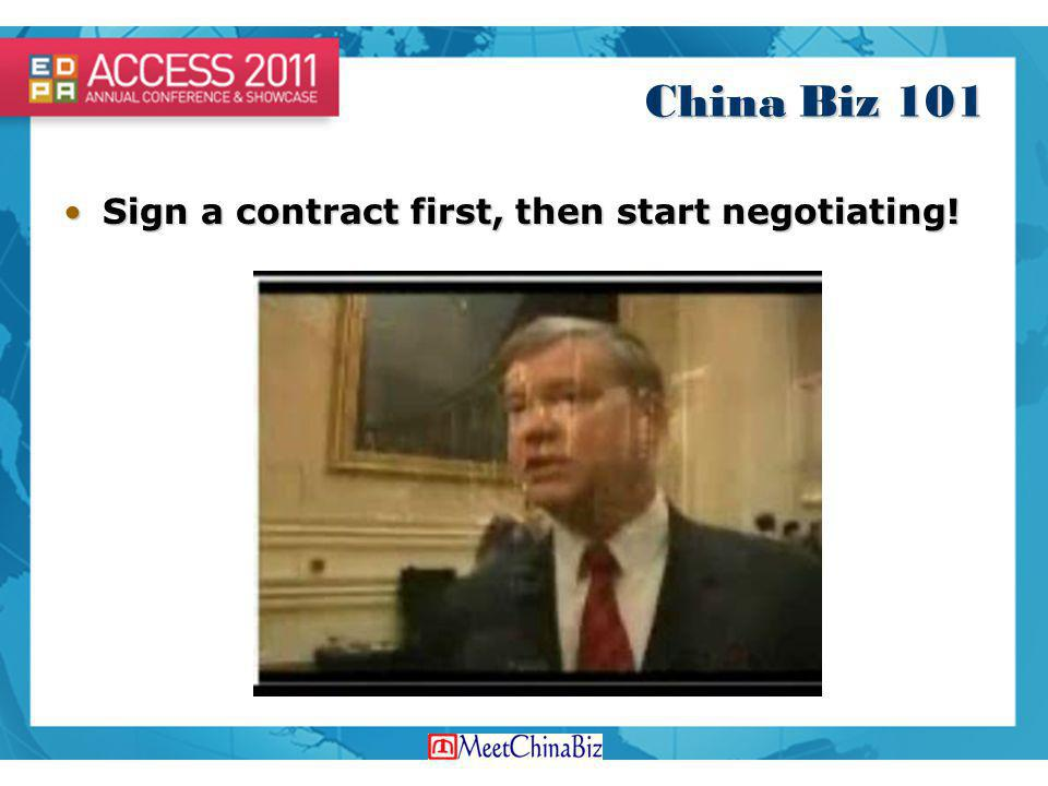China Biz 101 Sign a contract first, then start negotiating!Sign a contract first, then start negotiating!