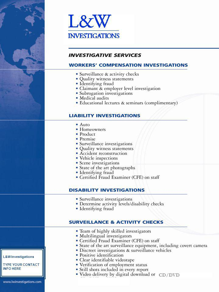 CD/DVD L&W Investigations TYPE YOUR CONTACT INFO HERE