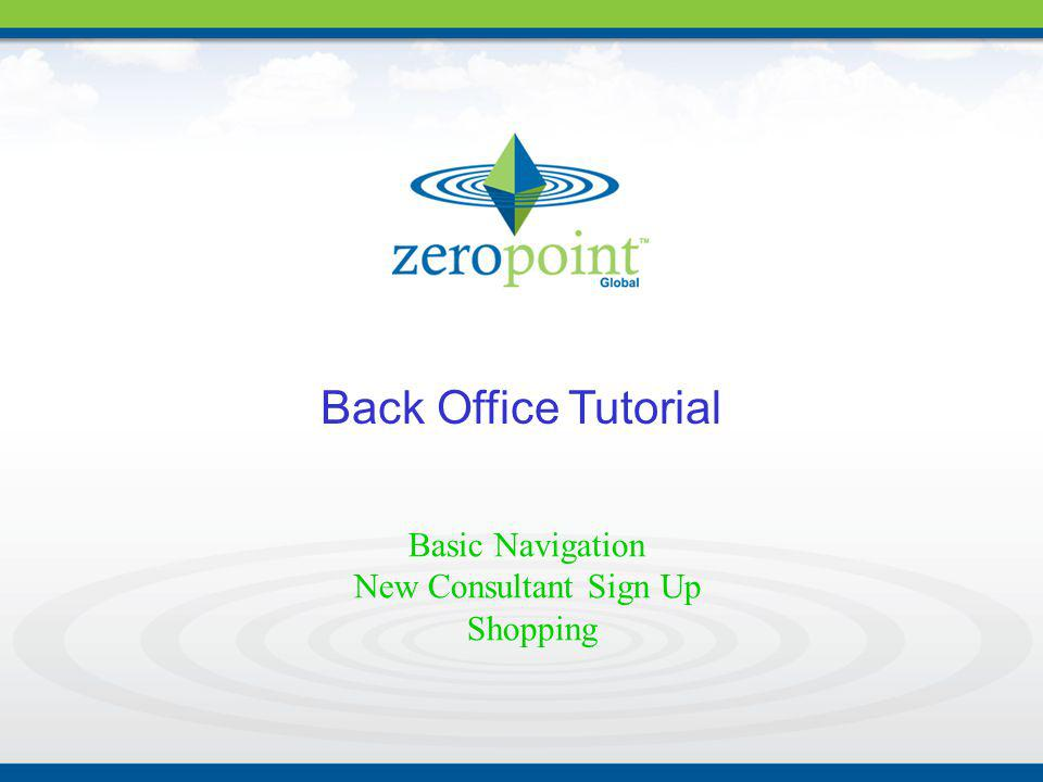 Back Office Tutorial Basic Navigation New Consultant Sign Up Shopping