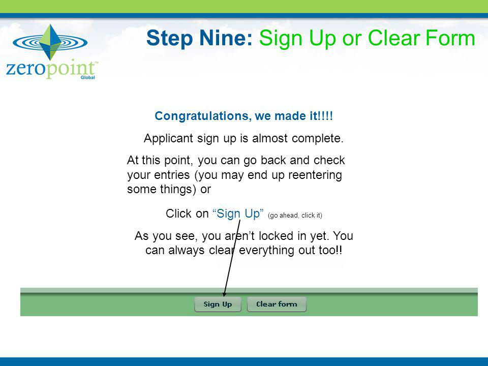 Step Nine: Sign Up or Clear Form Congratulations, we made it!!!.