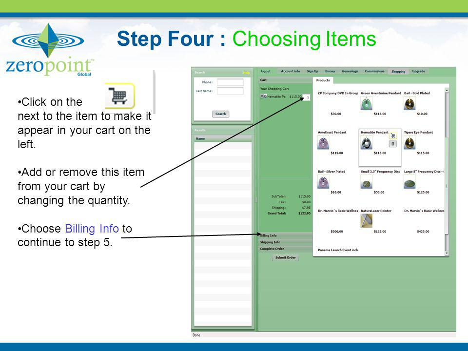 Step Four : Choosing Items Click on the next to the item to make it appear in your cart on the left. Add or remove this item from your cart by changin