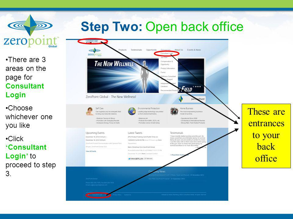 Step Two: Open back office There are 3 areas on the page for Consultant Login Choose whichever one you like Click Consultant Login to proceed to step