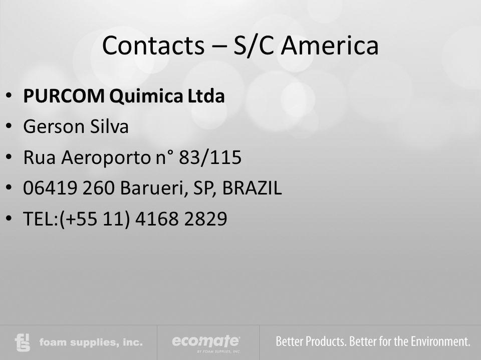 Contacts – S/C America PURCOM Quimica Ltda Gerson Silva Rua Aeroporto n° 83/115 06419 260 Barueri, SP, BRAZIL TEL:(+55 11) 4168 2829
